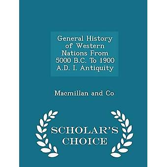 General History of Western Nations From 5000 B.C. To 1900 A.D. I. Antiquity  Scholars Choice Edition by Macmillan and Co
