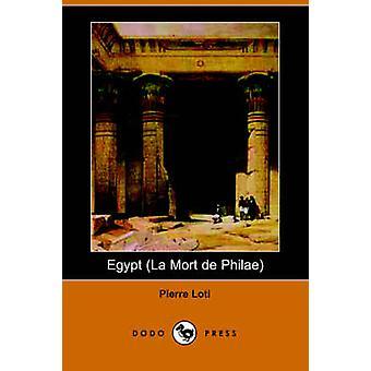 Egypte La Mort de Philae par Loti & Pierre