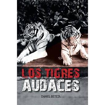Los Tigres Audaces by Beteta & Daniel