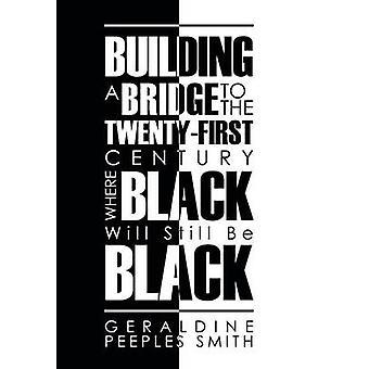 Bygge bro til det TwentyFirst århundrede hvor sort vil stadig være sort af Smith & Geraldine Peeples