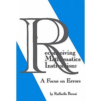 Reconceiving Mathematics Instruction A Focus on Errrors by Borasi & Raffaella