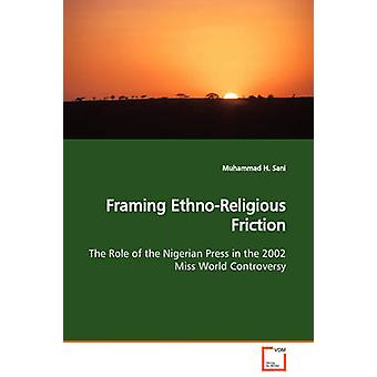 Framing EthnoReligious Friction  The Role of the Nigerian Press in the 2002 Miss World Controversy by Sani & Muhammad H.