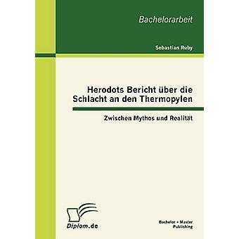 Ber Herodots Bericht die Schlacht une den Zwischen Mythos Thermopylen und Realitt par Ruby & Sébastien