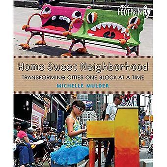 Hem söta stadsdelen: Omvandla städerna en blockera i taget (Orca fotspår)