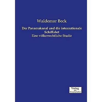 Der Panamakanal und die internationale Schiffahrt by Beck & Waldemar