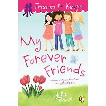 My Forever Friends by Julie Bowe - 9780142421048 Book