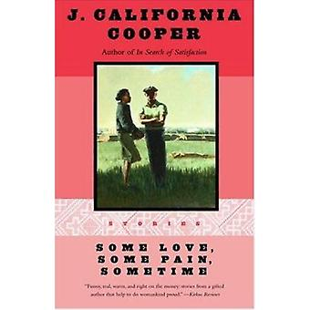 Some Love - Some Pain - Sometime by J.California Cooper - 97803854678