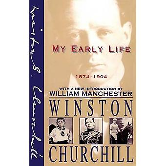 My Early Life - A Roving Commission by Winston Churchill - 97806848234