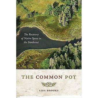 Common Pot - The Recovery of Native Space in the Northeast by Lisa Tan