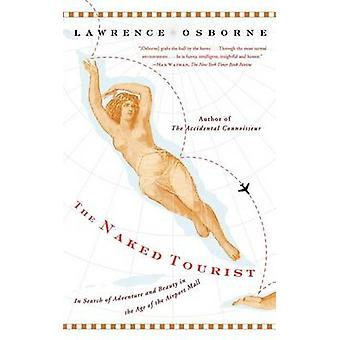The Naked Tourist - In Search of Adventure and Beauty in the Age of th