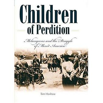 Children of Perdition - Melungeons and the Struggle of Mixed America b