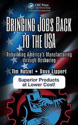 Bringing Jobs Back to the USA - Rebuilding America's Manufacturing Thr
