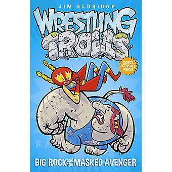 Big Rock and the Masked Avenger by Jim Eldridge - 9781471403927 Book