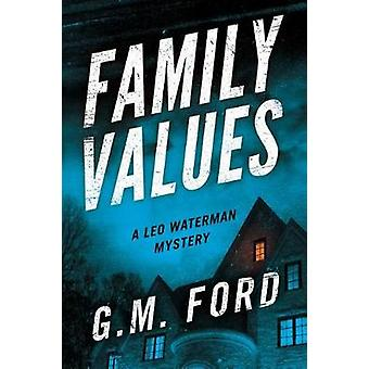 Family Values by G. M. Ford - 9781477808979 Book