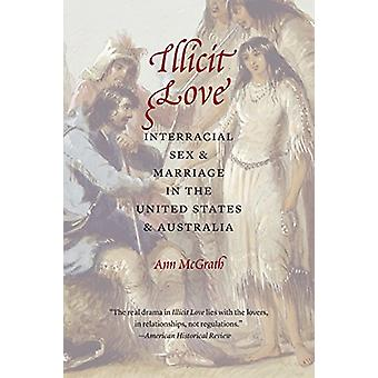 Illicit Love - Interracial Sex and Marriage in the United States and A