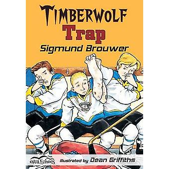 Timberwolf Trap by Sigmund Brouwer - Dean Griffiths - 9781551437224 B
