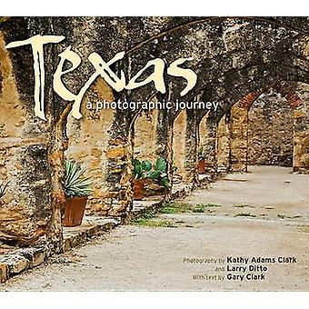 Texas - A Photographic Journey by Gary Clark - Kathy Adams Clark - Lar