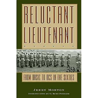 Reluctant Lieutenant - From Basic to OCS in the Sixties by Jerry Morto