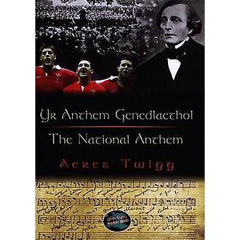 Yr Anthem Genedlaethol / National Anthem (Bilingual edition) by Aeres