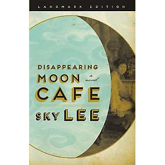 Disappearing Moon Cafe by Sky Lee - 9781926455815 Book