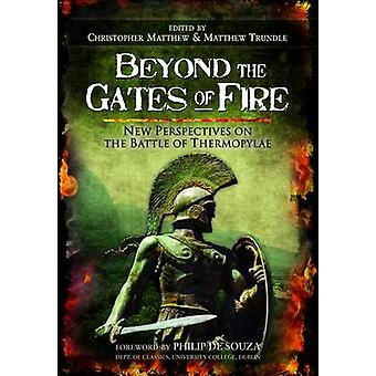 Beyond the Gates of Fire by Christopher Matthew & Matthew Trundel