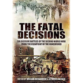 Fatale Entscheidungen: Erste Hand Konten von Hitlers Generälen