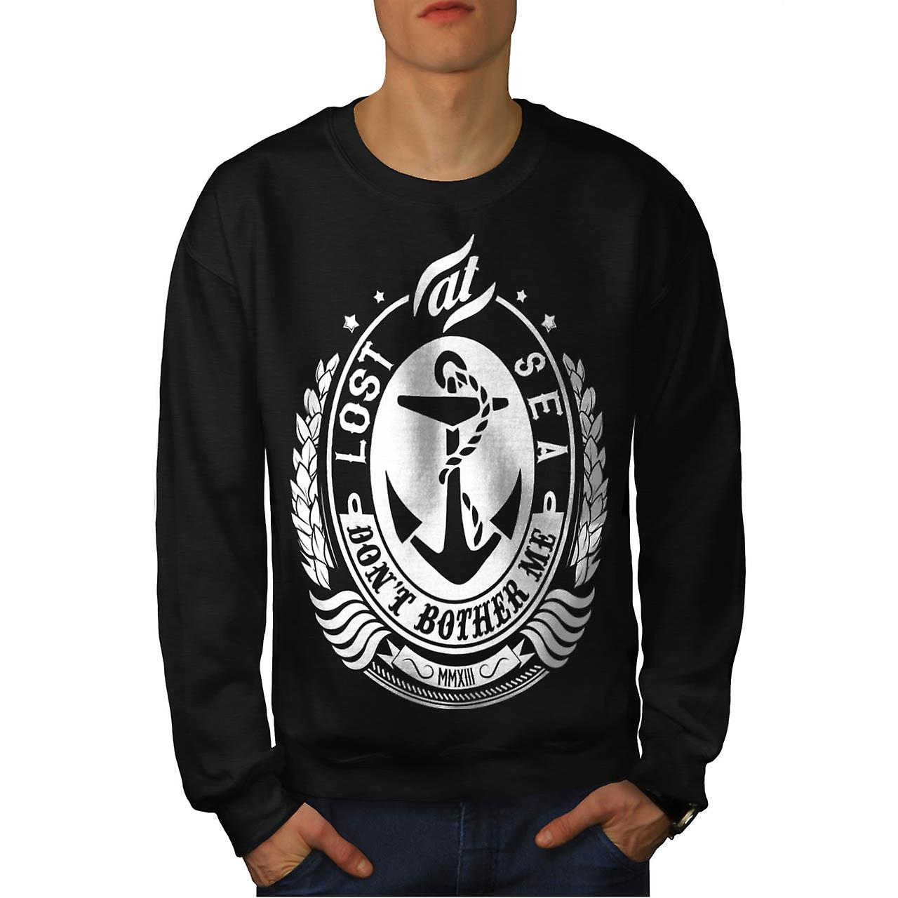 Lost At Sea Boat Ship Bother Me Men Black Sweatshirt | Wellcoda