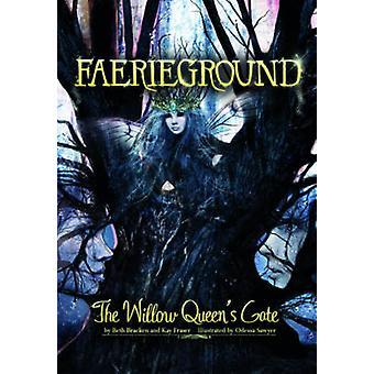 The Willow Queens Gate by Beth Bracken & Kay Fraser & Odessa Sawyer