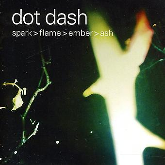 Dot Dash - Spark Flame Ember Ash [CD] USA import