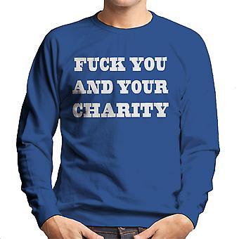 Fck You And Your Charity White Men's Sweatshirt