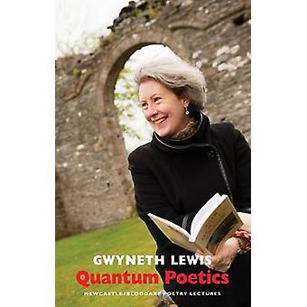 Quantum Poetics by Gwyneth Lewis