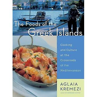 The Foods of the Greek Islands by Aglaia Kremezi - 9780544465022 Book
