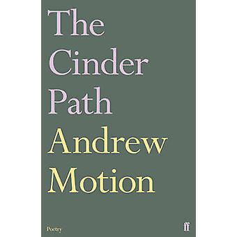 The Cinder Path (Main) by Andrew Motion - 9780571244935 Book