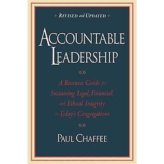 Accountable Leadership - A Resource Guide for Maintaining Legal - Fina
