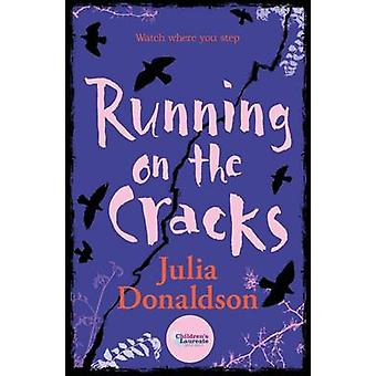 Running on the Cracks by Julia Donaldson - 9781405222334 Book