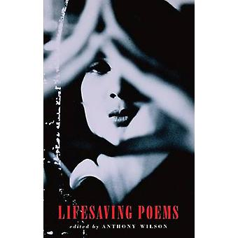 Lifesaving Poems by Anthony Wilson - 9781780371573 Book