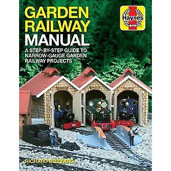 Gartenbahn-Handbuch - eine schrittweise Anleitung zum Narrow-Gauge Garten Ra