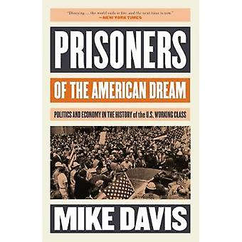 Prisoners of the American Dream - Politics and Economy in the History