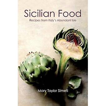 Sicilian Food - Recipes from Italy's Abundant Isle (New edition) by Ma