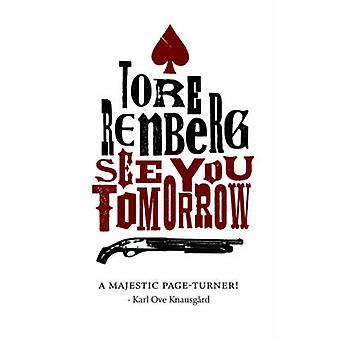 See You Tomorrow by Tore Renberg - Sean Kinsella - 9781910050583 Book