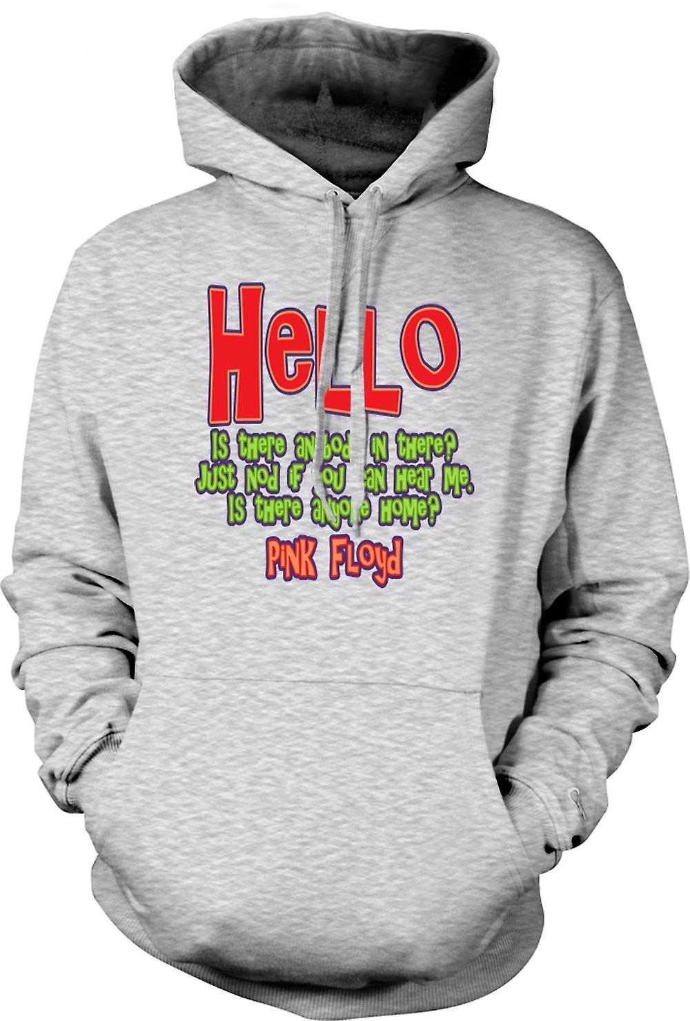 Mens Hoodie - Hello Is There Anybody In There? Quote - Pink Floyd