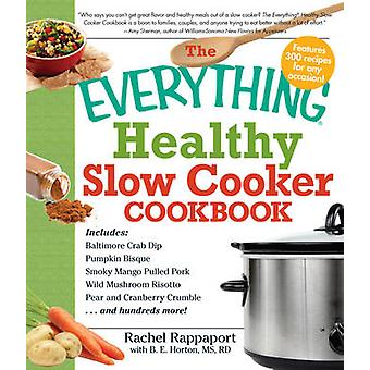 The Everything Healthy Slow Cooker Cookbook by Rachel Rappaport - B.E