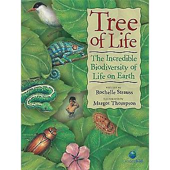 Tree of Life - The Incredible Biodiversity of Life on Earth by Rochell