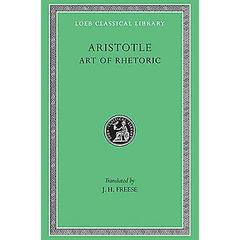 Rhetoric by Aristotle - J.H. Freese - J.H. Freese - 9780674992122 Book