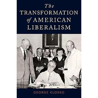 The Transformation of American Liberalism by George Klosko - 97801999