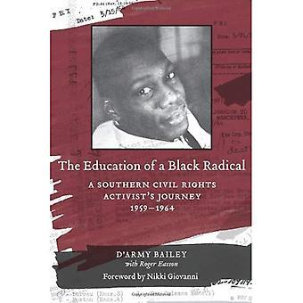De opvoeding van een zwarte radicaal: een zuidelijke burgerrechten Activist's reis, 1959-1964