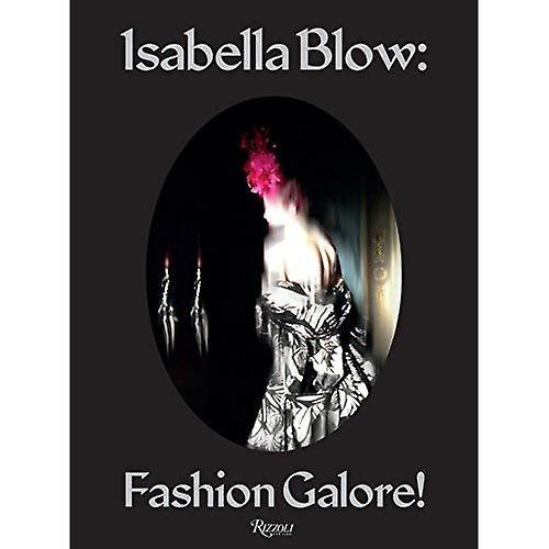 Isabella Blow  Fashion Galore