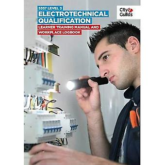 5357 Level 3 Electrotechnical Qualification: Learner Training Manual and Workplace Logbook