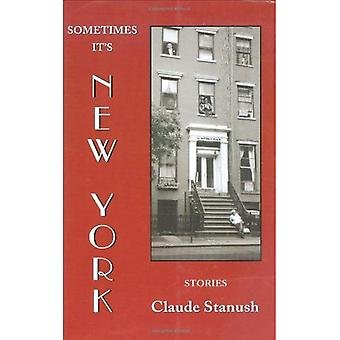 Sometimes It&s New York: Stories