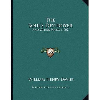Destroyer a alma: E outras poemas (1907)